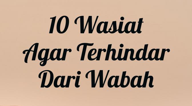 10 Wasiat agar terhindar dari wabah