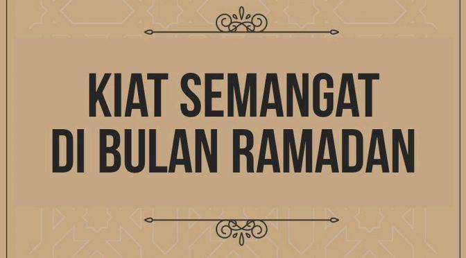 Kiat Semangat di Bulan Ramadan
